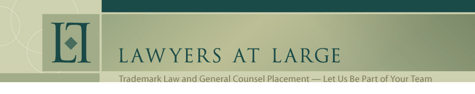 Lawyers at Large - Trademark Law and General Counsel Placement - Let Us Be Part of Your Team